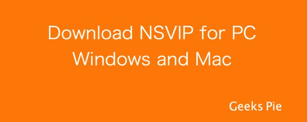 NSVIP for Windows PC is the best app which contain many