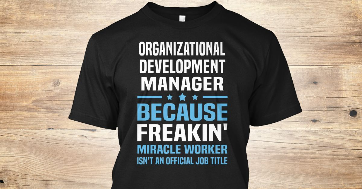 If You Proud Your Job, This Shirt Makes A Great Gift For You And Your Family.  Ugly Sweater  Organizational Development Manager, Xmas  Organizational Development Manager Shirts,  Organizational Development Manager Xmas T Shirts,  Organizational Development Manager Job Shirts,  Organizational Development Manager Tees,  Organizational Development Manager Hoodies,  Organizational Development Manager Ugly Sweaters,  Organizational Development Manager Long Sleeve,  Organizational Development…