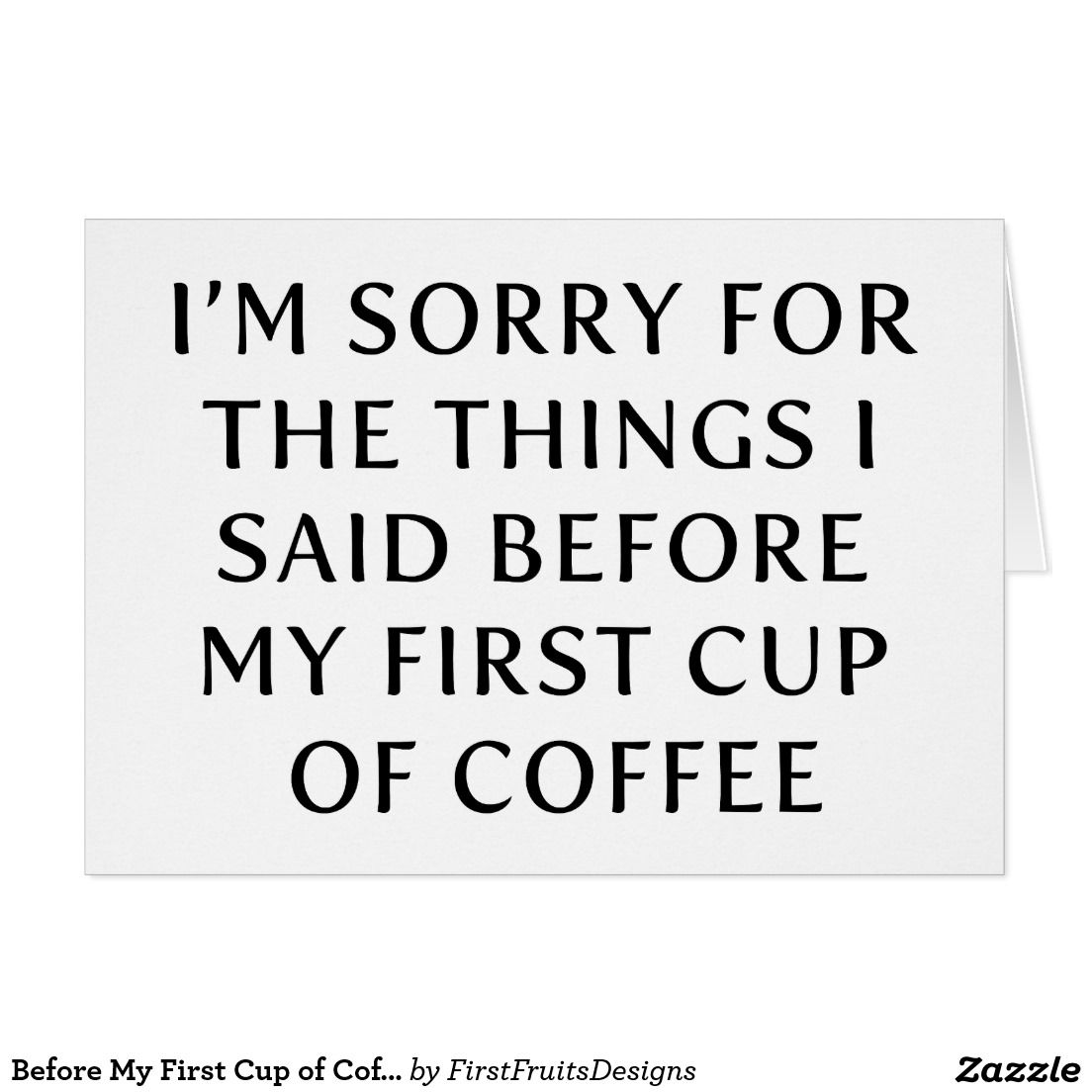 Before My First Cup of Coffee Card