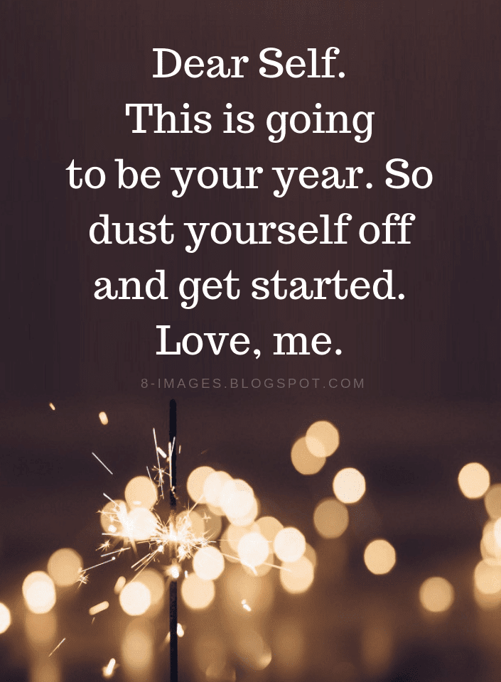 New Year Quotes Dear Self. This is going to be your year ...