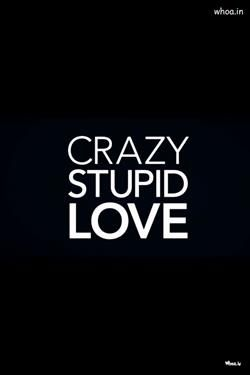 Crazy Stupid Love Quotes Wallpaper Love Quotes Love Hd Wallpapers