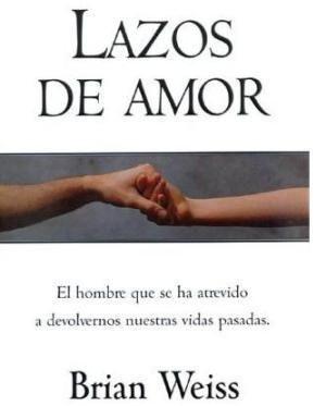 Lazos De Amor Dr Brian Weiss Libros Libros De Autoayuda