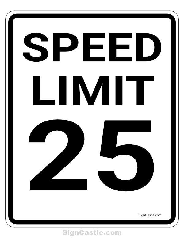 Free Printable 25 Mph Speed Limit Sign Download It At Https Signcastle Com Download 25 Mph Speed Limit Sign Speed Limit Signs Speed Limit Printable Signs