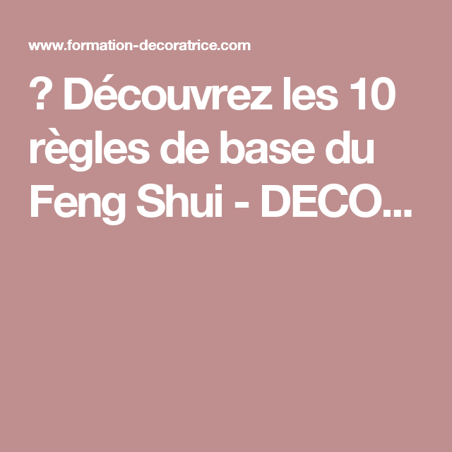 ⇒ Découvrez les 10 règles de base du Feng Shui - DECO...