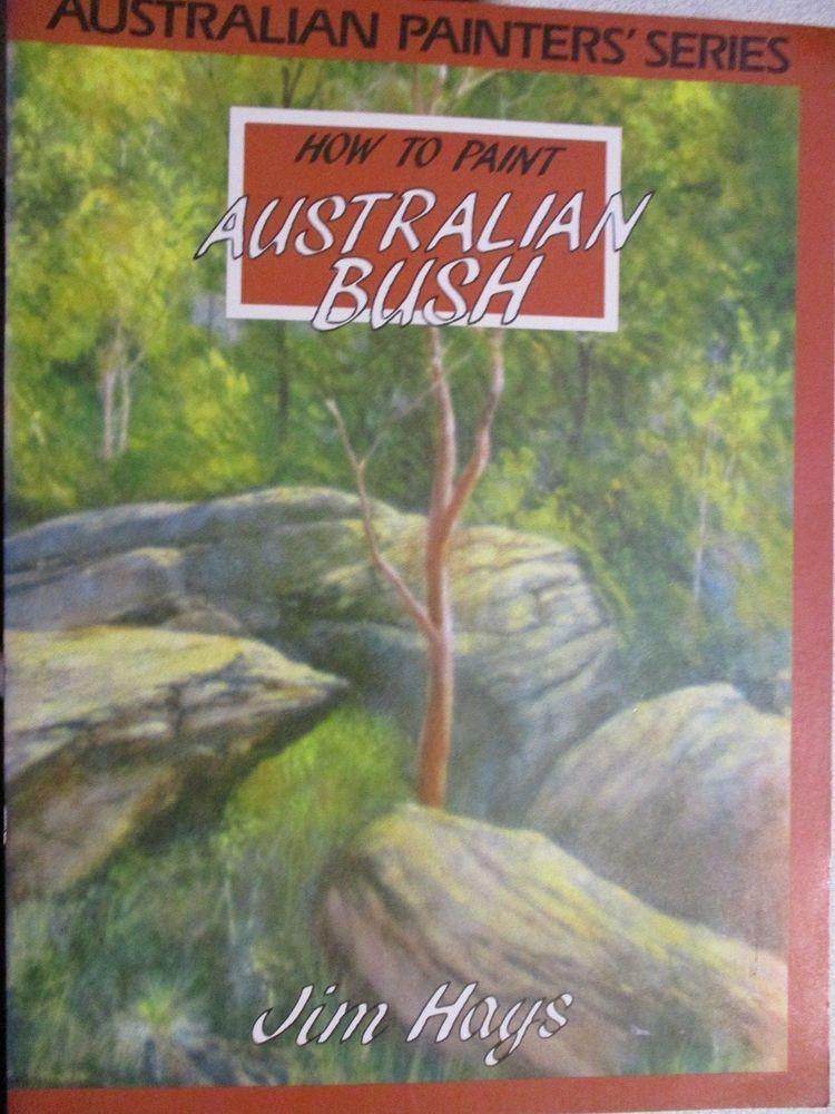 Details about Art Book Jim Hays HOW TO PAINT AUSTRALIAN ...