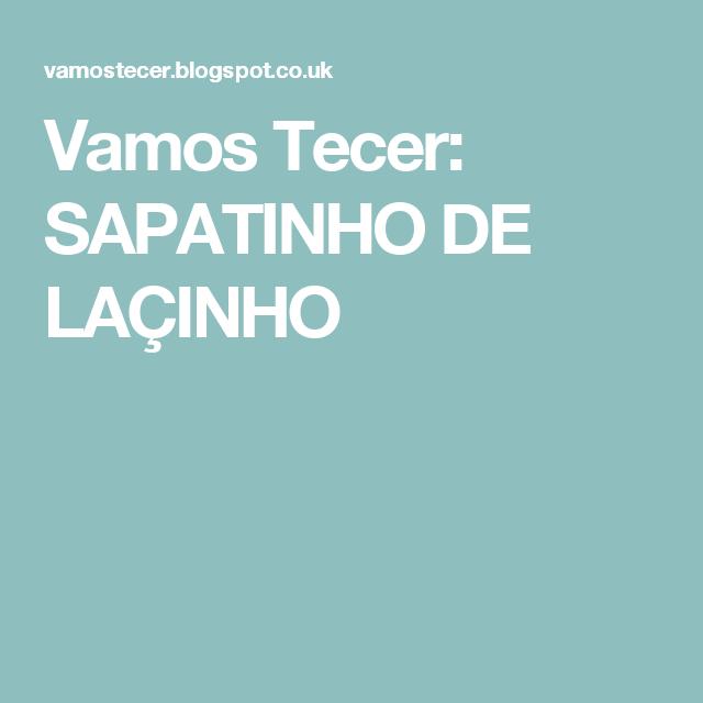 Vamos Tecer: SAPATINHO DE LAÇINHO