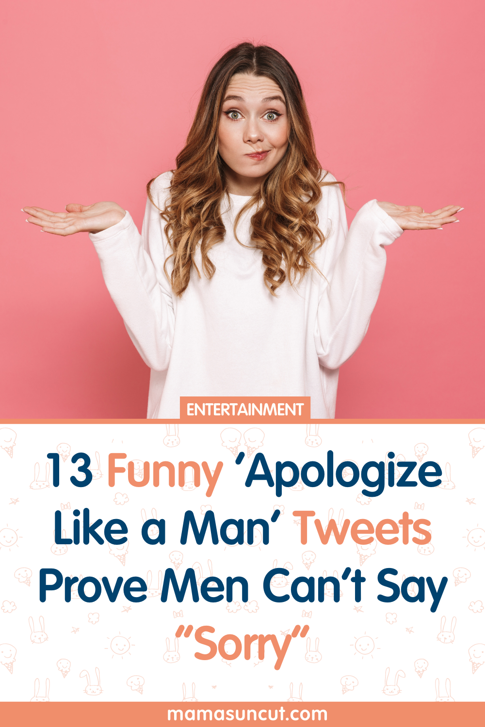 13 Funny Apologize Like A Man Tweets Prove Men Can T Say Sorry Guys Be Like Mom Humor Sorry Memes