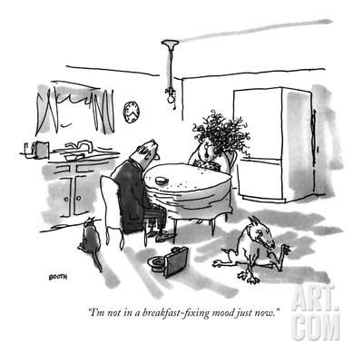 """""""I'm not in a breakfast-fixing mood just now."""" - New Yorker Cartoon Premium Giclee Print by George Booth at Art.com"""