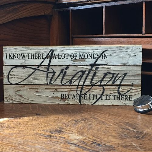 Money In Aviation Reclaimed Wood Sign 1 A Pilot Lives