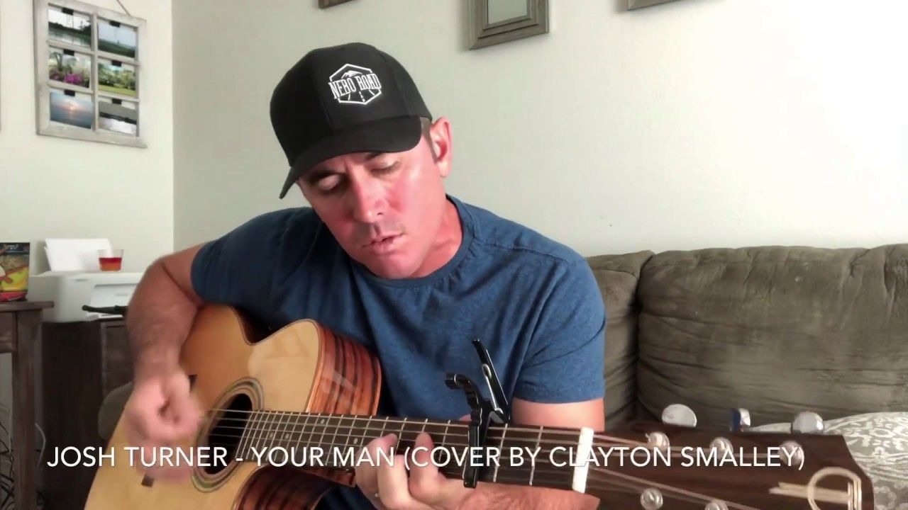 """Josh Turner - Your Man (Cover by Clayton Smalley)  """"Your Man"""" is a great country song recorded by Josh Turner. It was released on his Your Man album in 2006. I didn't know it but it was written by Chris Stapleton, Jace Everett and Chris Dubois. When I found out it was written by Stapleton I started looking for audio or video of him singing it and found some here on YouTube. I loved the way he did it so I recorded in that style. I hope y'all enjoy it. Enjoy and please share! Leave a like or a com"""