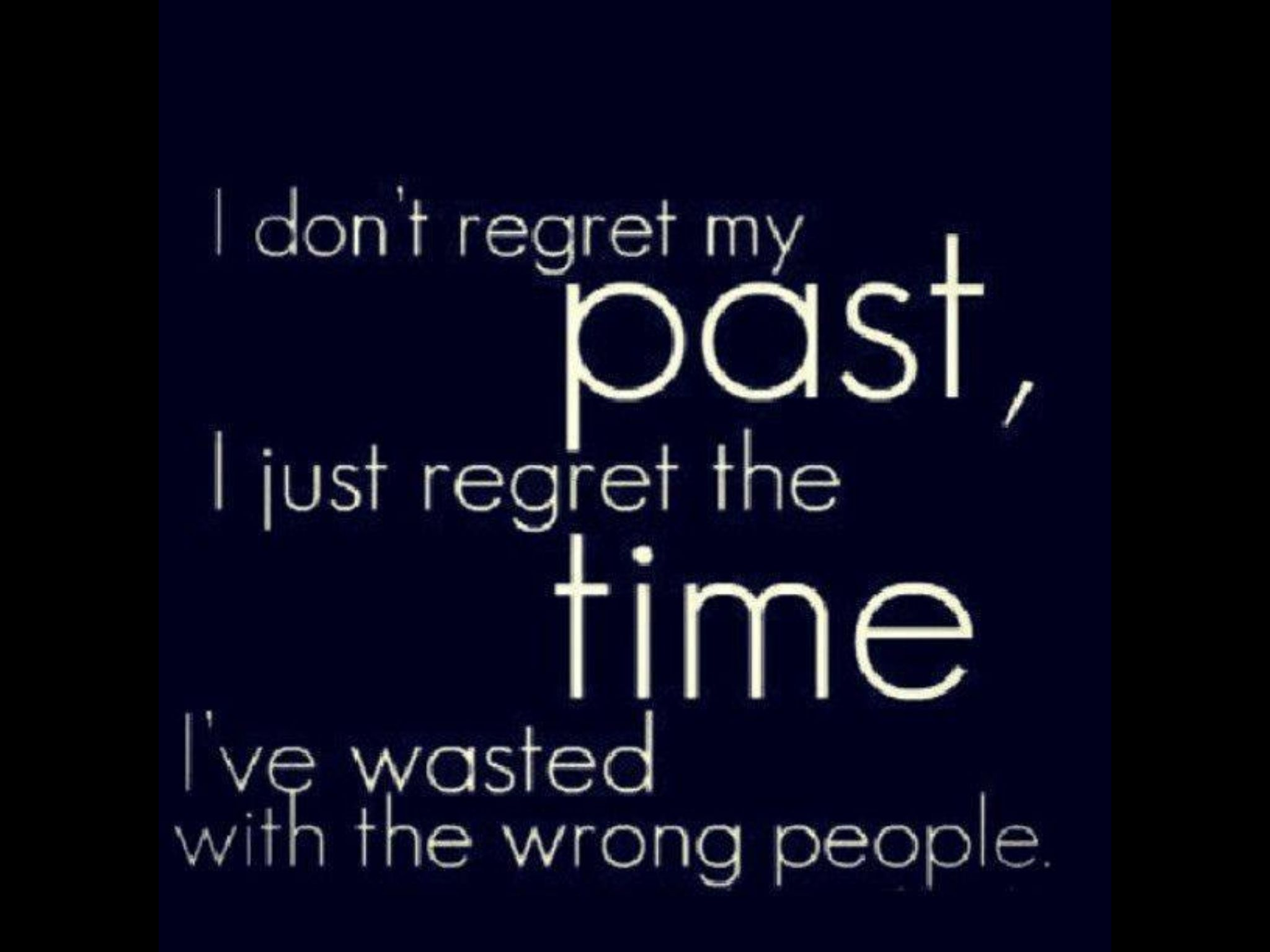 Don T Regret Your Past Life Quotes Friends Quotes Friendship Quotes