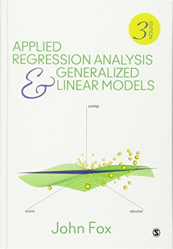 Applied Regression Analysis And Generalized Linear Models Https Www Amazon Com Dp 1452205663 Ref Cm Sw R Pi Dp X Q Regression Analysis Regression Analysis