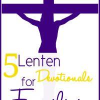 5 Lenten Devotionals For Families