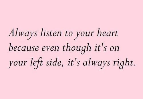 Always Listen To Your Heart Quote Listen Quotes Your Heart Words