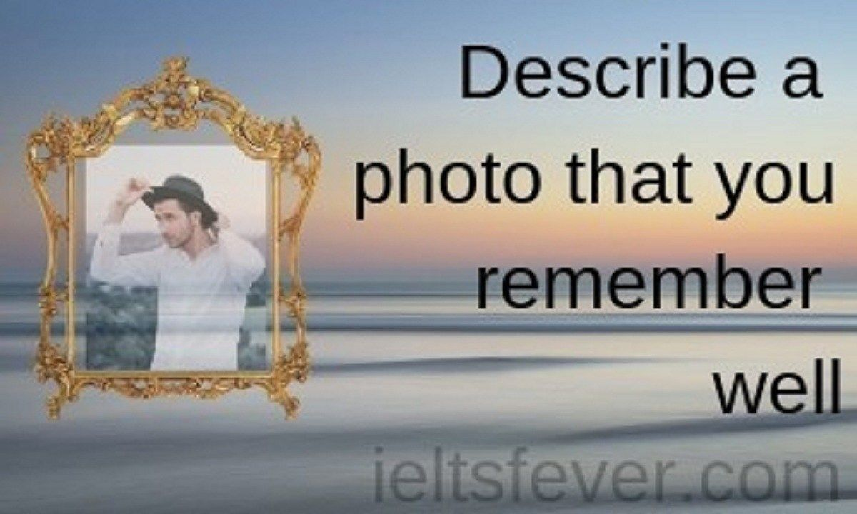 Describe A Photo That You Remember Well Remember Happy Pictures Photo