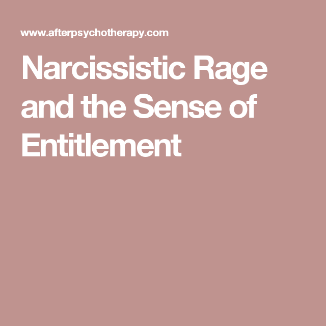Narcissistic Rage and the Sense of Entitlement | Quotes