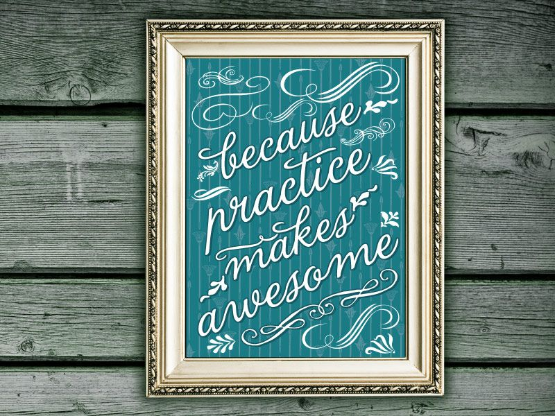 Practice Makes Awesome Art Print by ESPG >> Awesome print!
