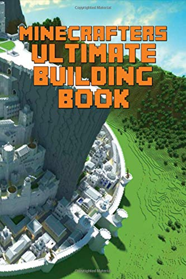 Minecrafters Ultimate Building Book: Amazing Building ...