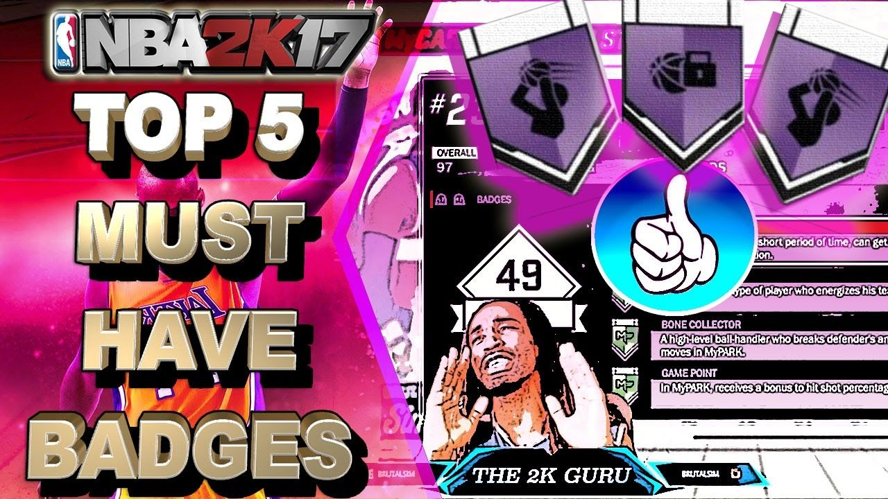 TOP 5 MUST HAVE BADGES   ALL ARCHETYPES - NBA 2K17 TIPS