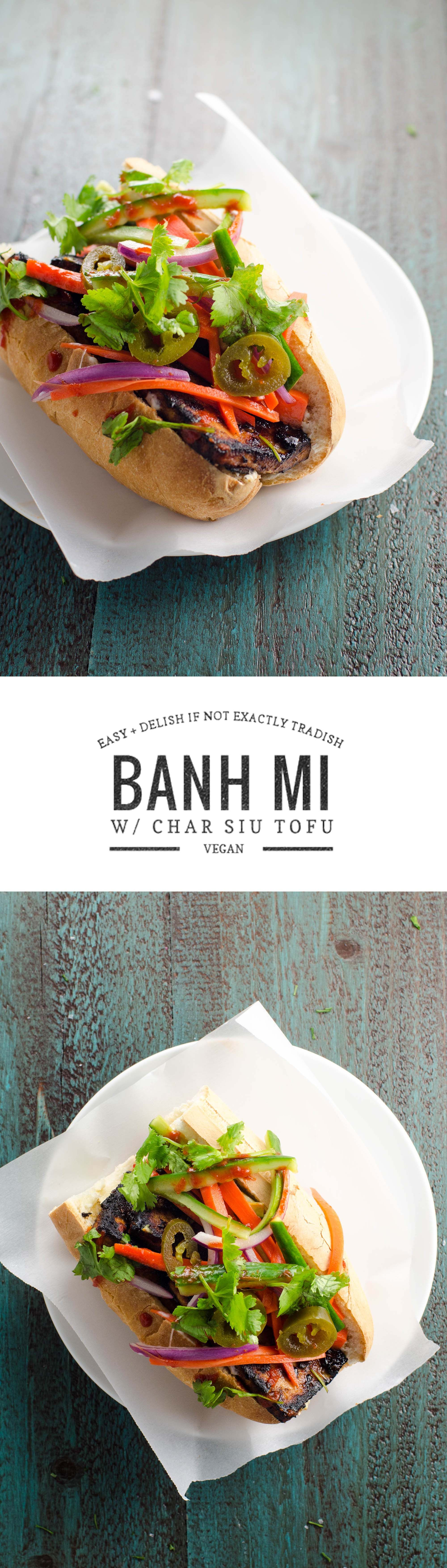 This vegan banh mi sandwich with char siu tofu isn't exactly authentic, but boy is it good. And it's yours in about half an hour.