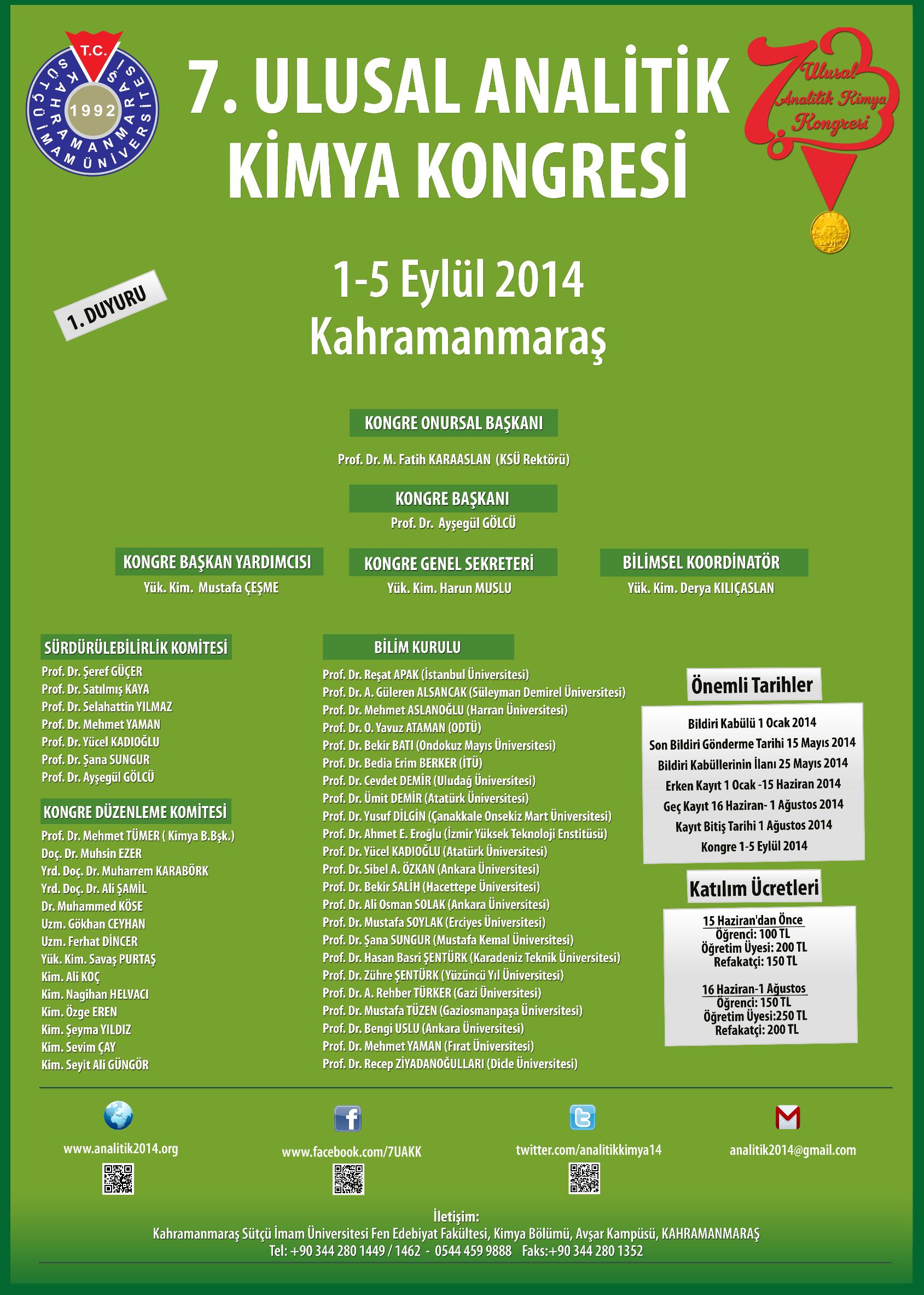 7. Ulusal Analitik Kimya Kongresi: http://www.tumkongreler.com/kongre/7-ulusal-analitik-kimya-kongresi #chemistry #analiticalChemistry #kahramanmaraş
