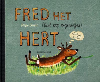 Fred het (heel erg eigenwijze) hert - Pépé Smit