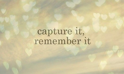 Capture The Good Moments In Life These Will Put A Smile On Your Face If You Remember I Quotes About Photography Capture The Moment Quotes Taylor Swift Lyrics