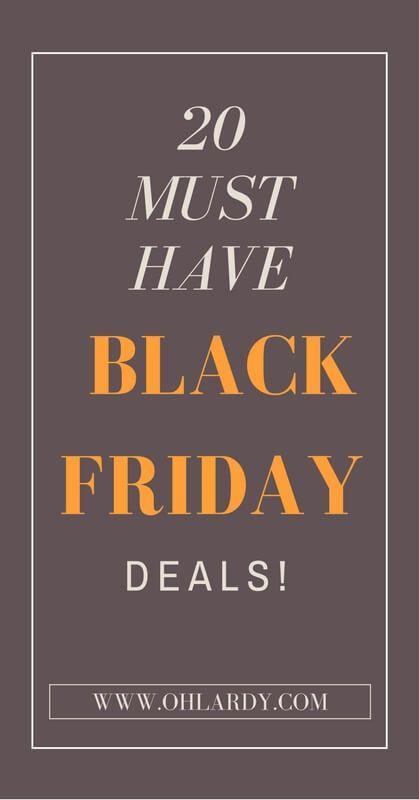 20 Must Have Black Friday Deals