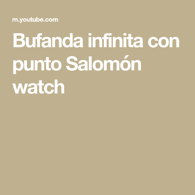 Bufanda infinita con punto Salomón watch | ganchillo crochet ...