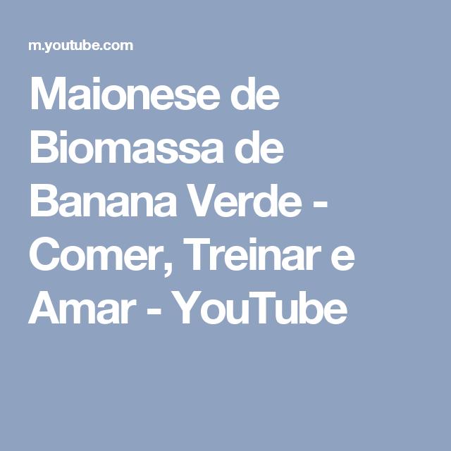 Maionese de Biomassa de Banana Verde - Comer, Treinar e Amar - YouTube