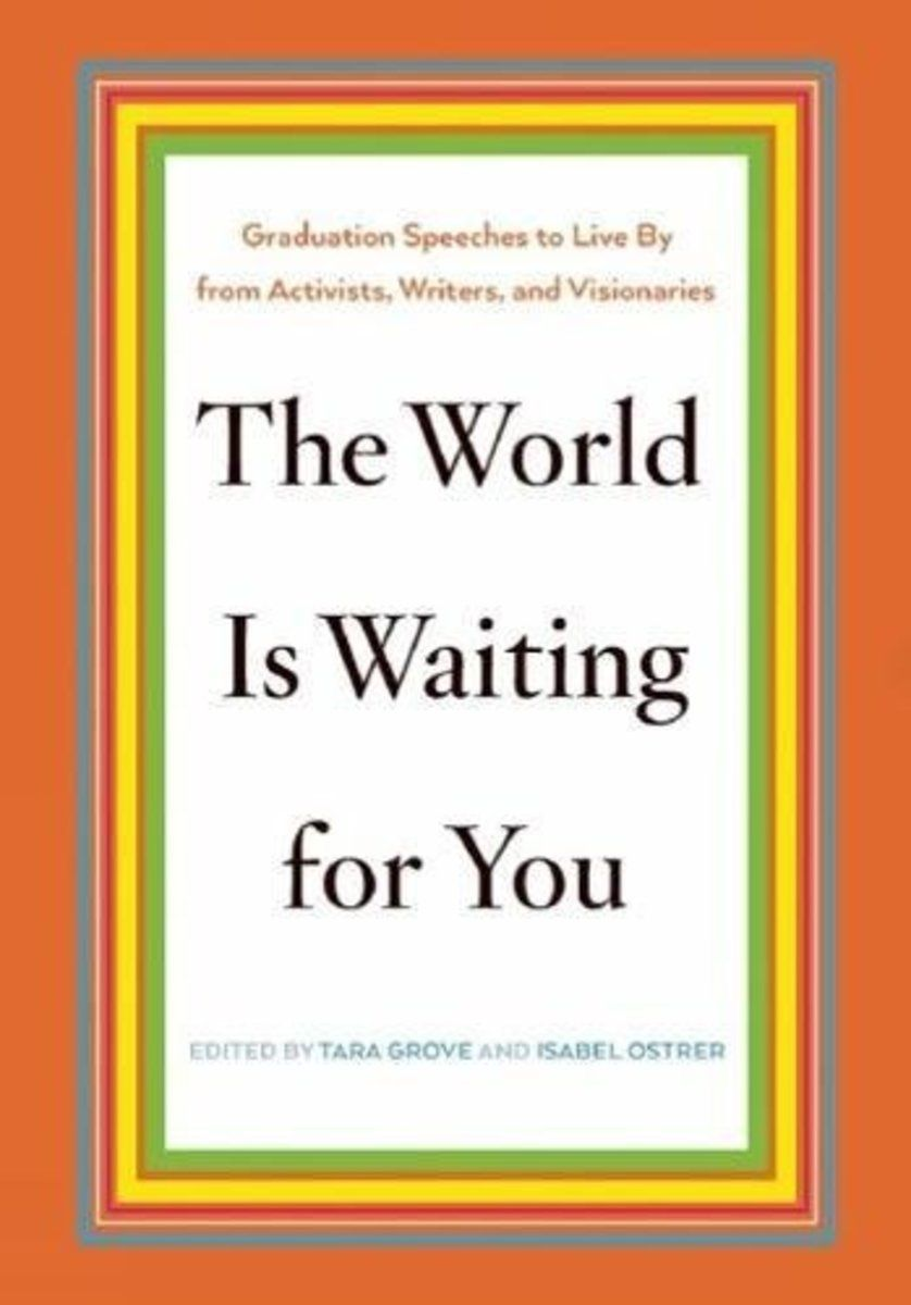The World is Waiting for You Advice for the graduate