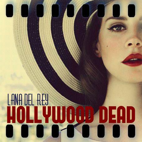 Lana Del Rey S Unreleased Album Cover Hollywood Dead Imnmo Album Covers Lana Del Rey Lana Del