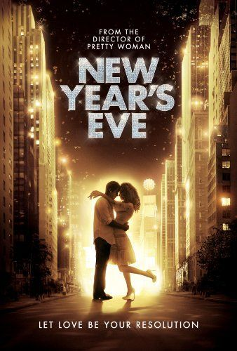 New Years Eve Happy New Year New Year Eve Movie New Years Eve