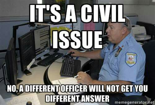 And Calling Back Won T Help You Either Police Humor Work Humor Cops Humor