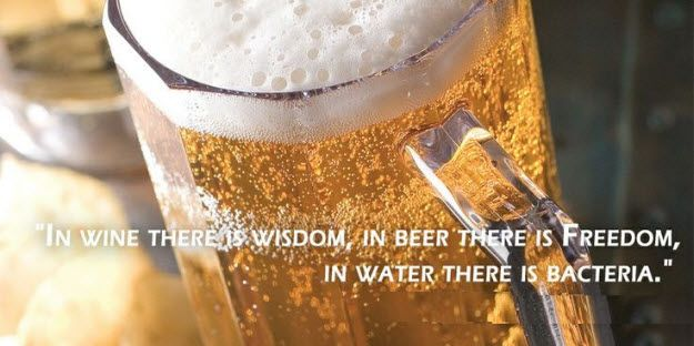 In #Wine there wisdom,in beer there is freedom,in ...