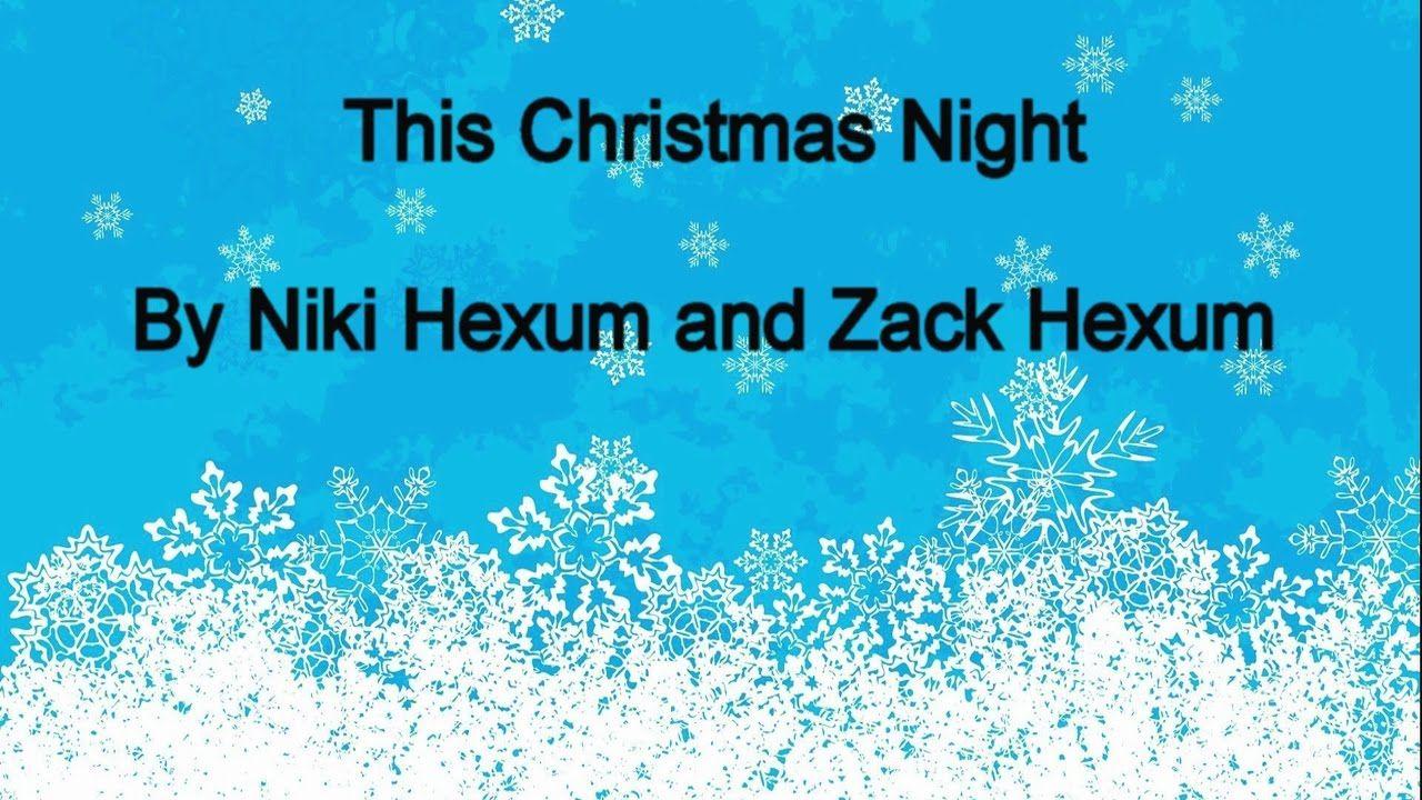 A Cinderella Christmas This Christmas Night Niki Hexum Zack Hexum Christmas Night Songs Christmas Song