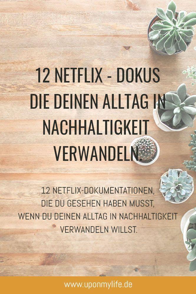 12 bewegende Netflix-Dokumentationen, für deinen nachhaltigen Alltag. #netflixmovies