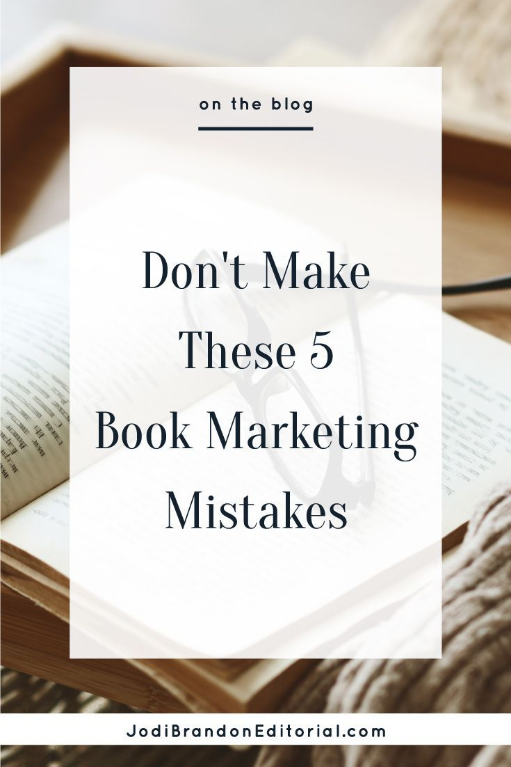 Dont make these 5 book marketing mistakes writing a