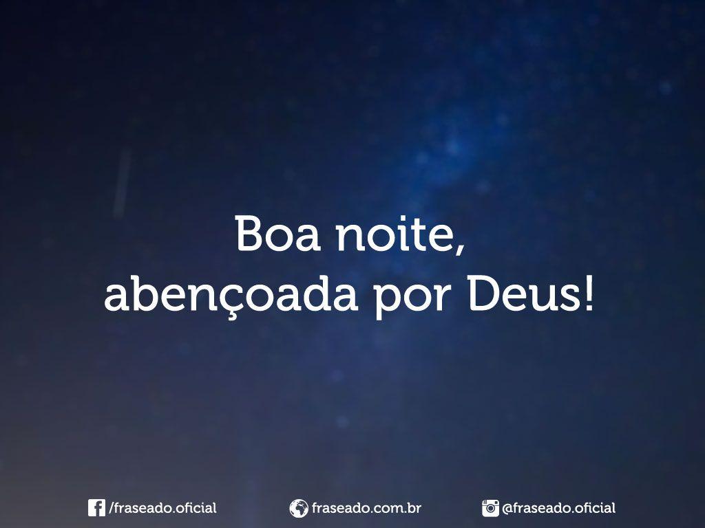 Bom Dia Iluminado E Abençoado Por Deus: Boa Noite, Abençoada Por Deus