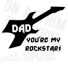 Dad SVG You're my rockstar! SVG Digital Image Father's Day SVG by OnAwhimMugsNmore on Etsy