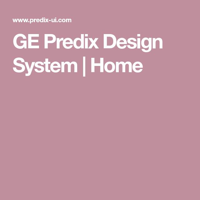 Ge Predix Design System Home Design System Design Guidelines Design