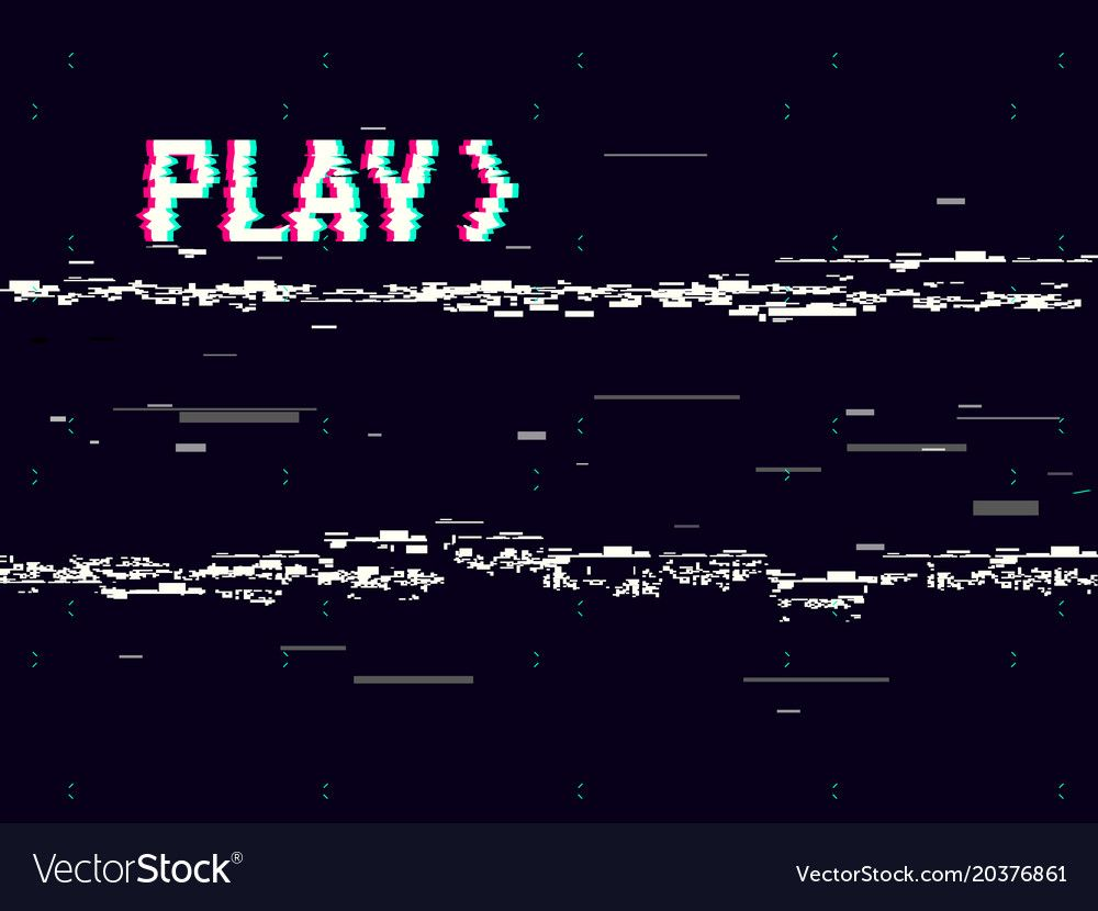 Vhs Glitch Play Effect Background Retro Playback Vector Image Vhs Glitch Glitch Glitch Wallpaper