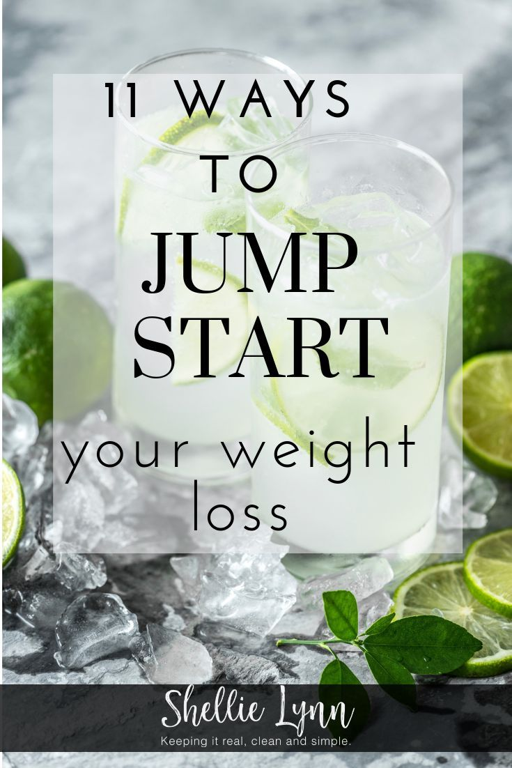 11 Ways to Jump Start Your Weight Loss - Shellie Lynn #best #bestrecipes #bestfriends #bestideasforkids #bestfriendgoals