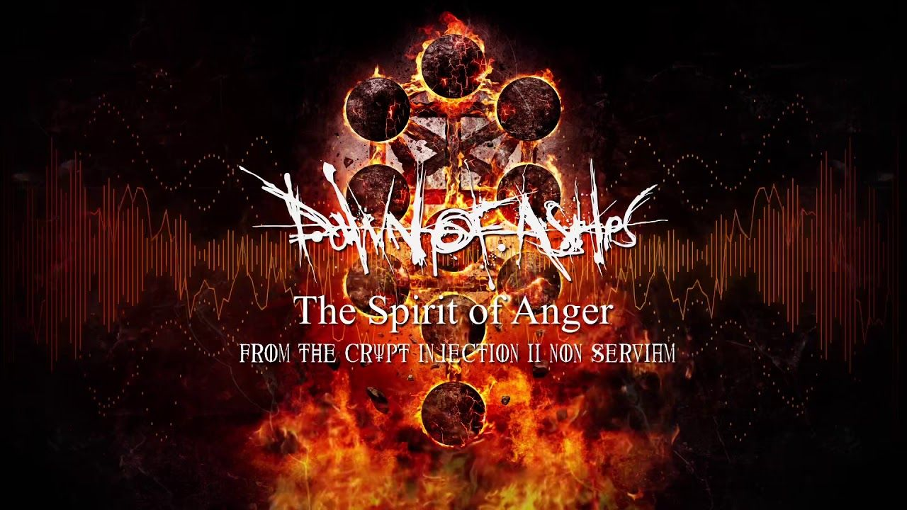 Dawn of Ashes - The Spirit Of Anger (NEW SONG) (con immagini)