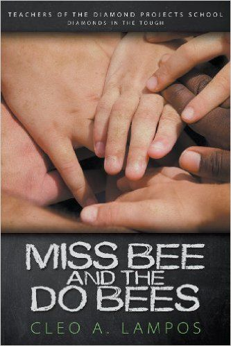 Miss Bee and the Do Bees: Teachers of the Diamond Projects School Series: Cleo a. Lampos: Special education teacher Roni meets firefighter/EMT Joe. Sparks fly.