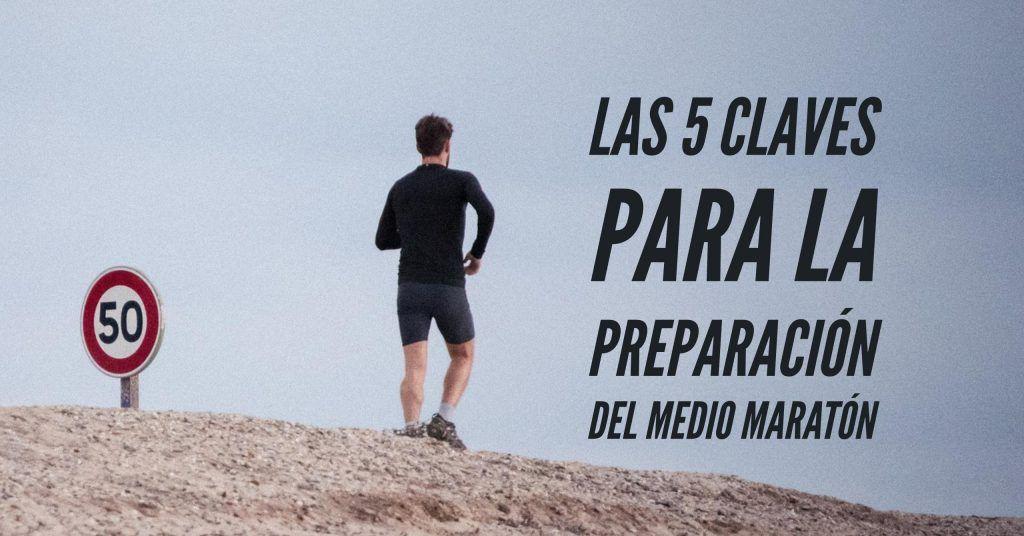 Las 5 claves para la preparación del medio maratón   Media