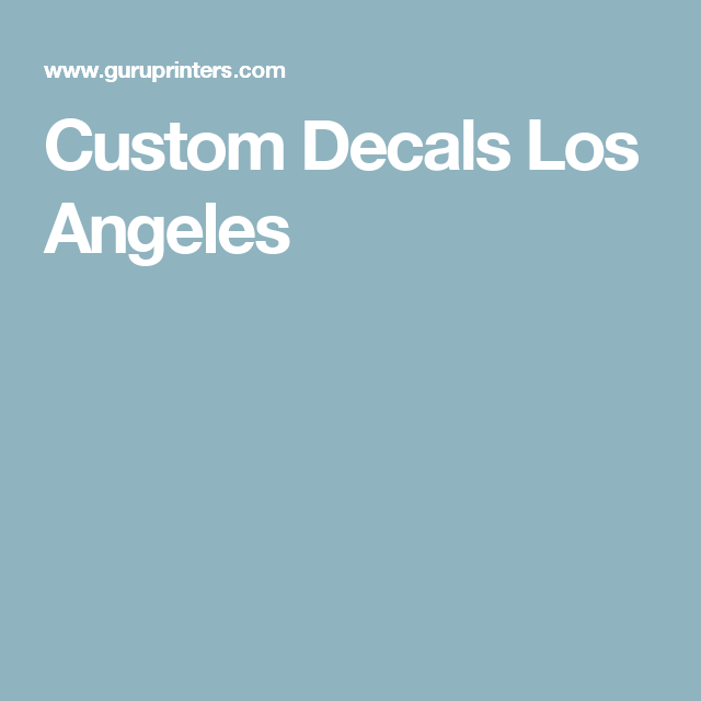 Custom Decals Los Angeles Places To Visit Pinterest - Custom vinyl decals los angeles