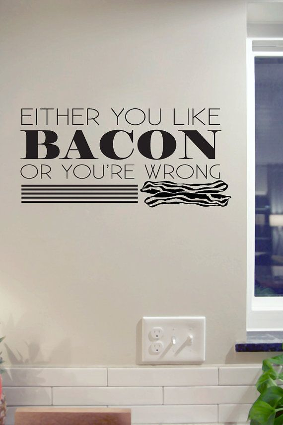 either you like bacon or you re wrong wall decal funny kitchen dining room quote home on kitchen decor quotes wall decals id=12327