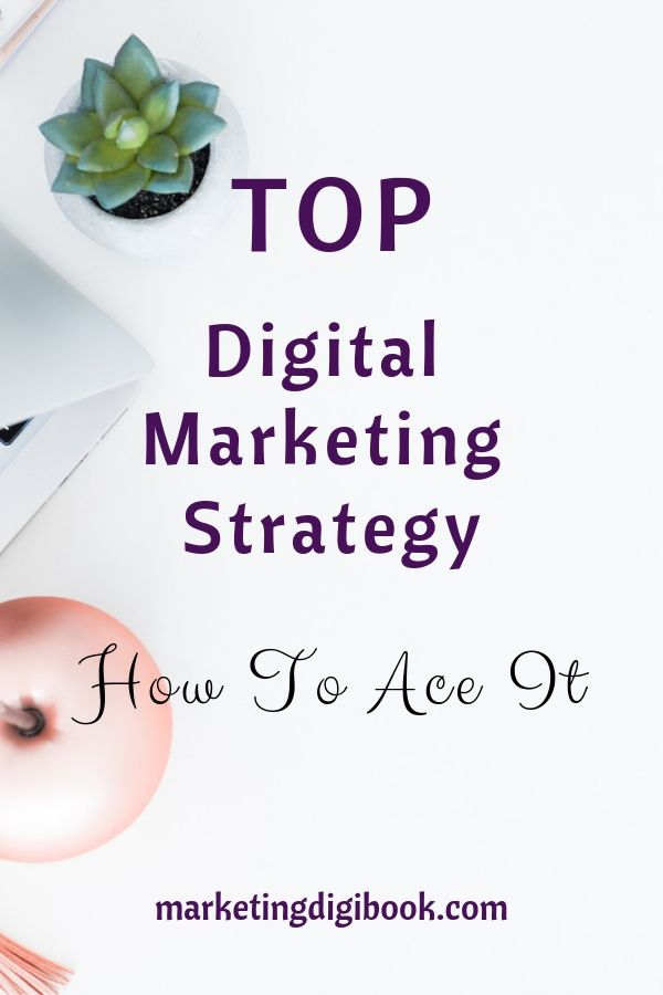Top Digital Marketing Strategy  How To Ace It is part of Digital marketing strategy, Marketing strategy template, Digital marketing, Marketing strategy, Digital marketing tools, Marketing strategy plan - As 2019 gains momentum, new technologies are coming out while existing ones are getting smarter  The targeted customers are not being left behind either; they're getting savvier even as they get bombarded with more marketing each day  And as these changes continue, the goal of digital marketing stra