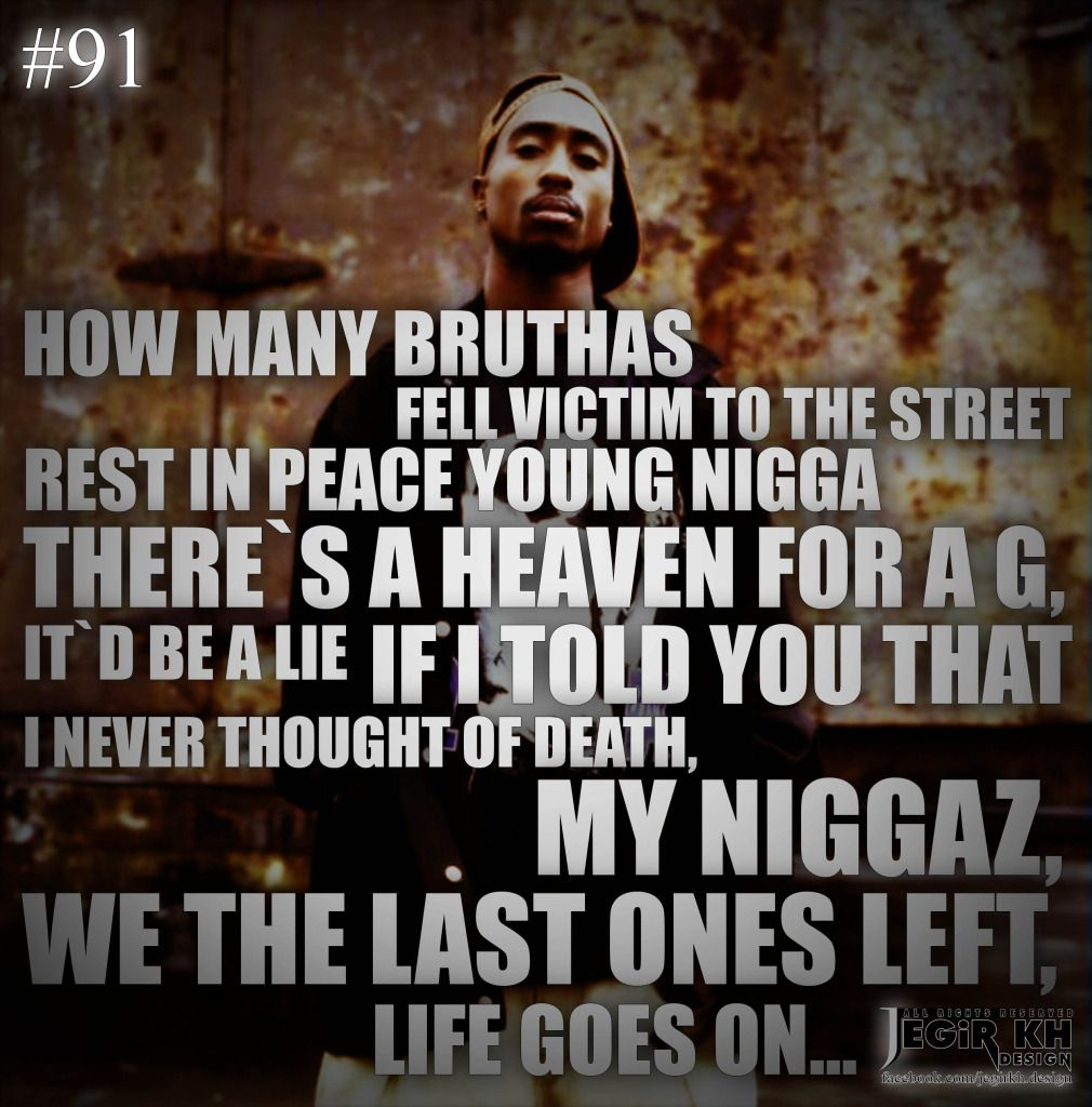 The Best Tupac Quotes Of All Time Tupac Quotes About Life Goes On